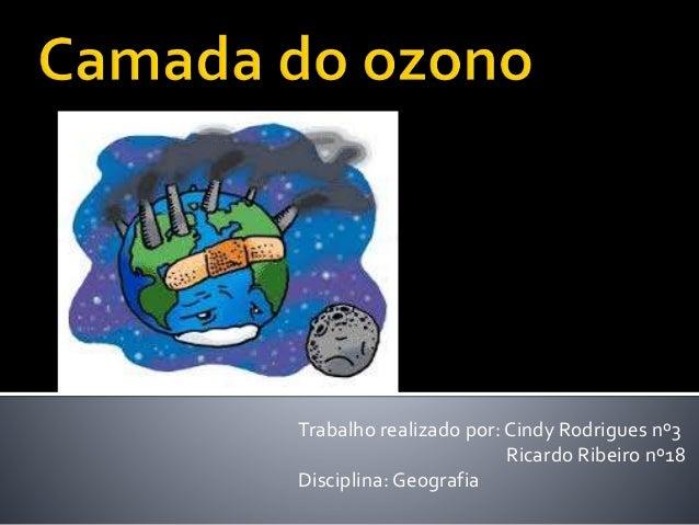 Trabalho realizado por: Cindy Rodrigues nº3 Ricardo Ribeiro nº18 Disciplina: Geografia