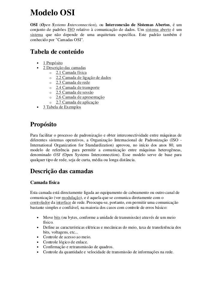 Modelo OSIOSI (Open Systems Interconnection), ou Interconexão de Sistemas Abertos, é umconjunto de padrões ISO relativo à ...