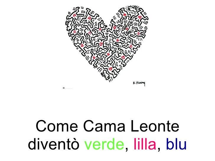 Come Cama Leonte diventò  verde ,  lilla ,  blu