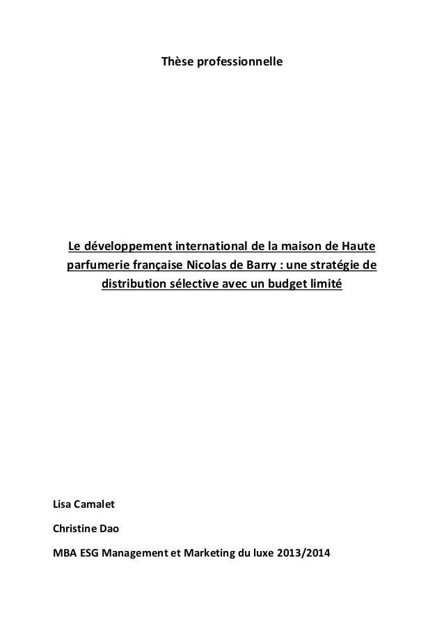 Thèse professionnelle Le développement international de la maison de Haute parfumerie française Nicolas de Barry : une str...