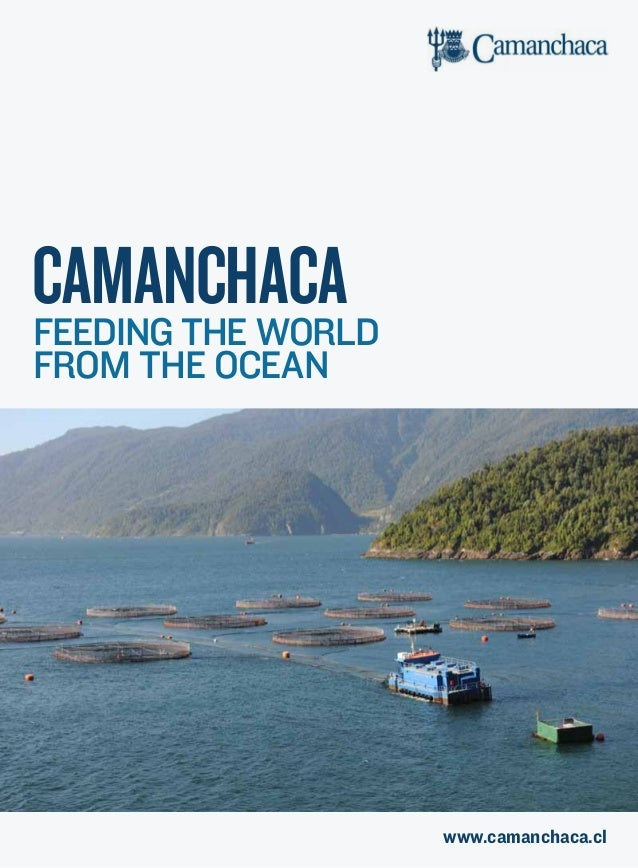 www.camanchaca.cl CamanchacaFeeding the world from the ocean