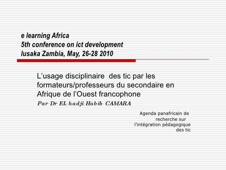 e learning Africa 5th conference on ict development lusaka Zambia, May, 26-28 2010 L'usage disciplinaire  des tic par les ...