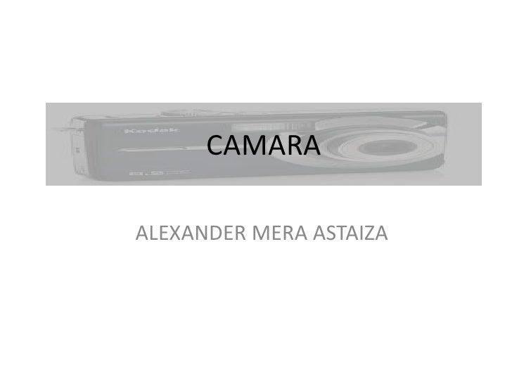 CAMARAALEXANDER MERA ASTAIZA