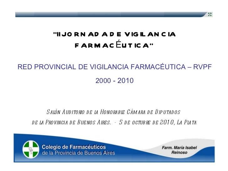 """"""" II JORNADA DE VIGILANCIA FARMACÉUTICA""""   Salón Auditorio de la Honorable Cámara de Diputados  de la Provincia de Buenos ..."""