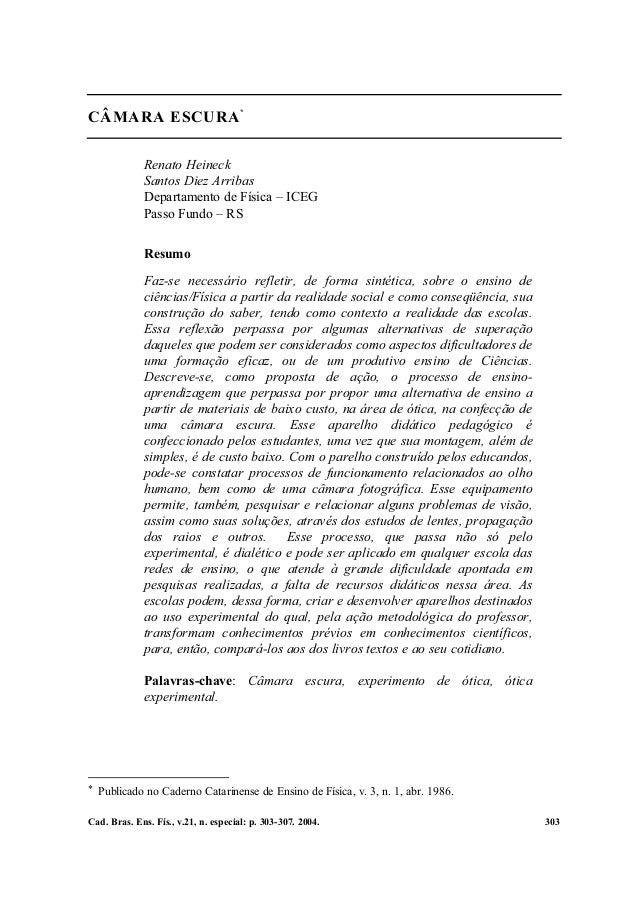 *CÂMARA ESCURA             Renato Heineck             Santos Diez Arribas             Departamento de Física – ICEG       ...