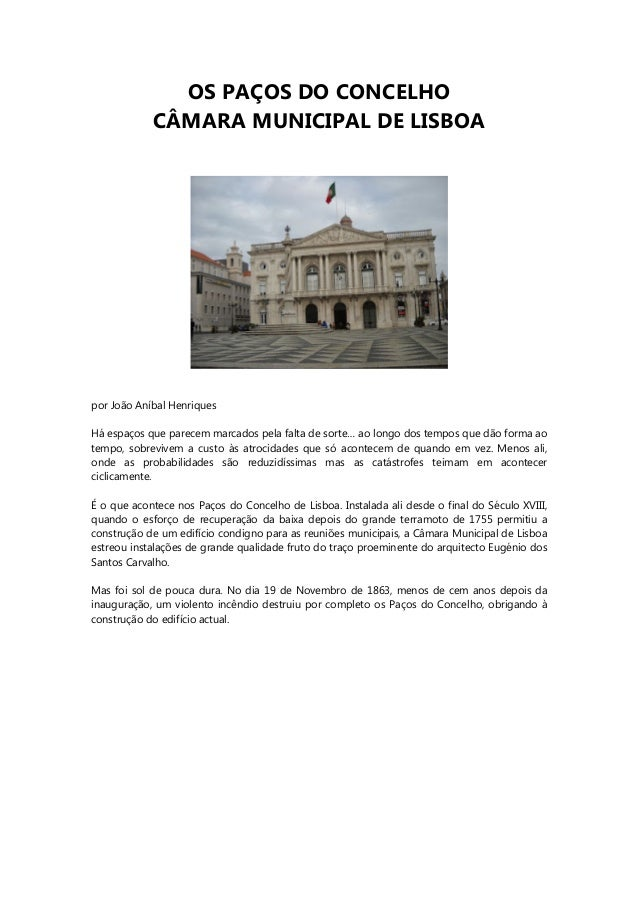 OS PAÇOS DO CONCELHO CÂMARA MUNICIPAL DE LISBOA  por João Aníbal Henriques Há espaços que parecem marcados pela falta de s...