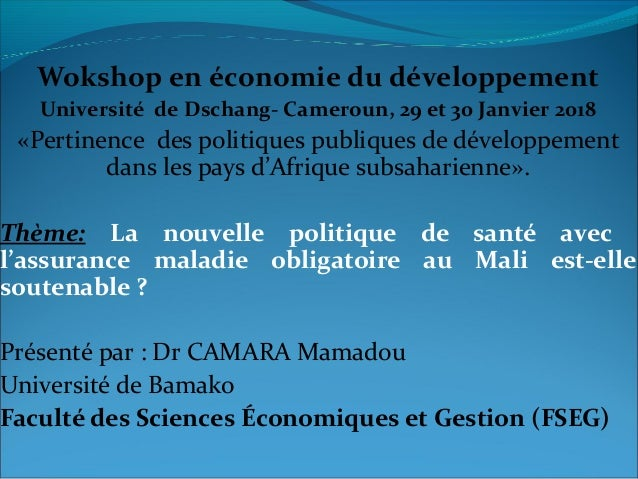 Wokshop en économie du développement Université de Dschang- Cameroun, 29 et 30 Janvier 2018 «Pertinence des politiques pub...