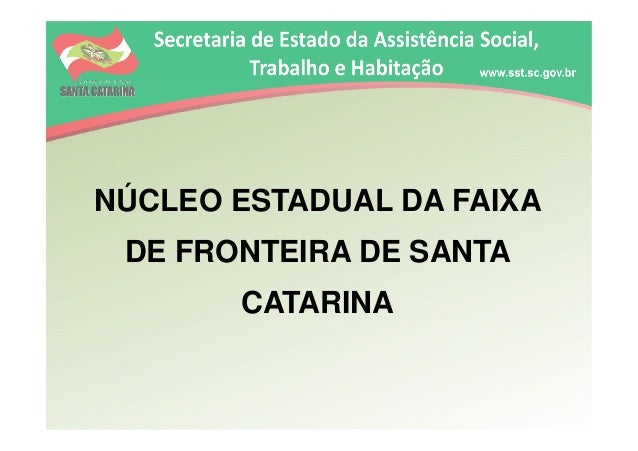 NÚCLEO ESTADUAL DA FAIXA DE FRONTEIRA DE SANTA CATARINA