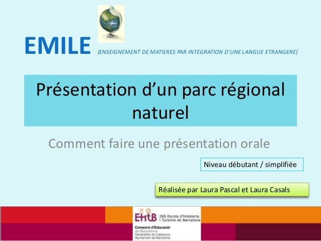 Présentation d'un parc régionalnaturelComment faire une présentation oraleRéalisée par Laura Pascal et Laura CasalsEMILE (...