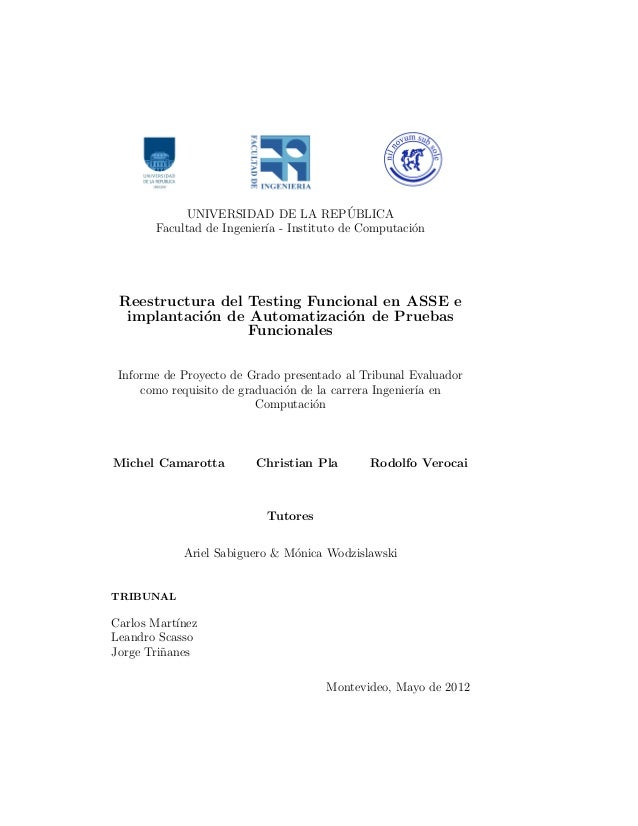 ´ UNIVERSIDAD DE LA REPUBLICA Facultad de Ingenier´ - Instituto de Computaci´n ıa o  Reestructura del Testing Funcional en...