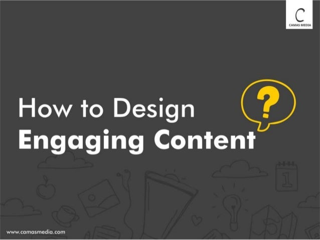 How to design Engaging Content