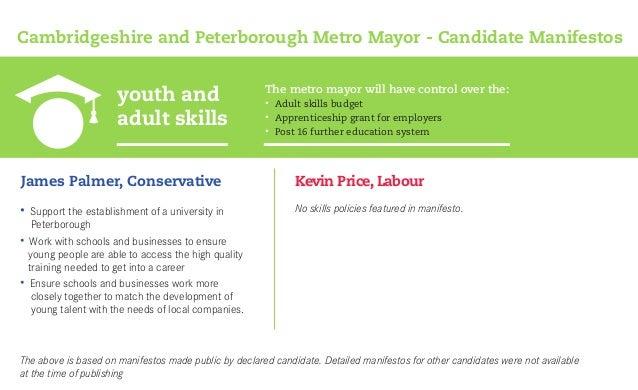 youth and adult skills Cambridgeshire and Peterborough Metro Mayor - Candidate Manifestos James Palmer, Conservative • Adu...