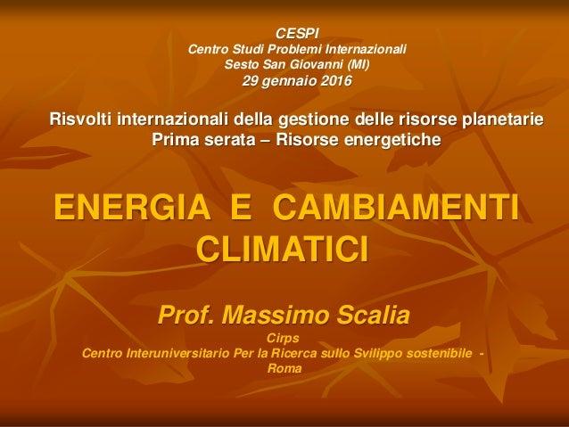 CESPI Centro Studi Problemi Internazionali Sesto San Giovanni (MI) 29 gennaio 2016 Risvolti internazionali della gestione ...