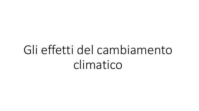 Gli effetti del cambiamento climatico