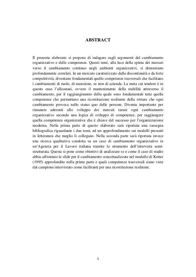 1 ABSTRACT Il presente elaborato si propone di indagare sugli argomenti del cambiamento organizzativo e delle competenze. ...