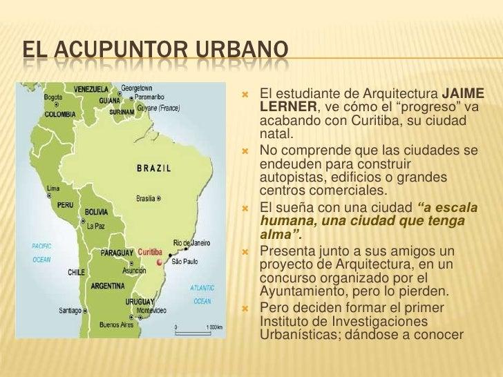 """EL ACUPUNTOR URBANO<br />El estudiante de Arquitectura JAIME LERNER, ve cómo el """"progreso"""" va acabando con Curitiba, su ci..."""