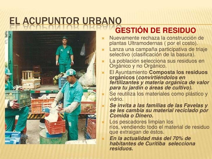 EL ACUPUNTOR URBANO<br />GESTIÓN DE RESIDUO<br />Nuevamente rechaza la construcción de plantas Ultramodernas ( por el cost...