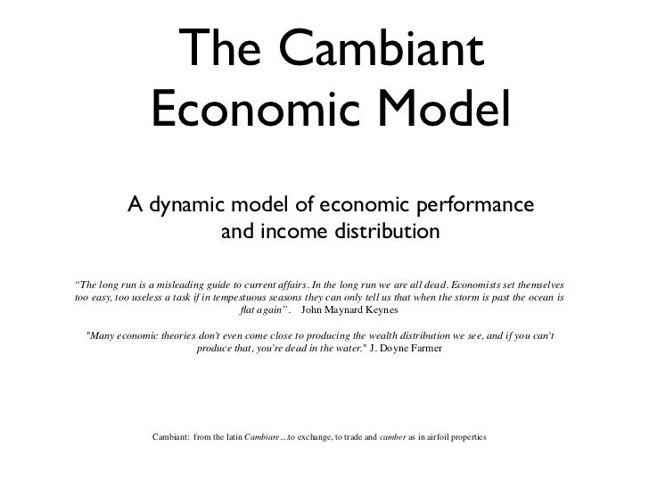 The Cambiant                  Economic Model            A dynamic model of economic performance                     and in...
