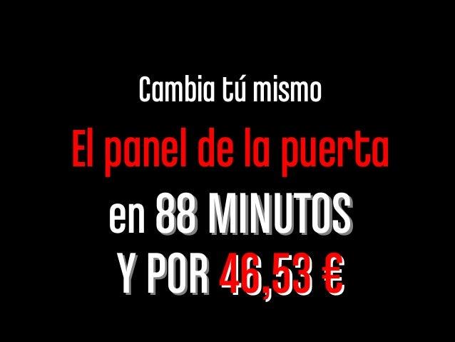 Cambia tú mismo El panel de la puerta en 88 MINUTOS88 MINUTOS Y PORY POR 46,5346,53 €€