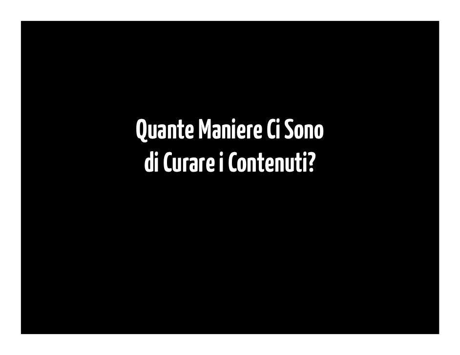 Quante Maniere Ci Sono Di Curare i Contenuti?        http://bit.ly/curation-tipologie