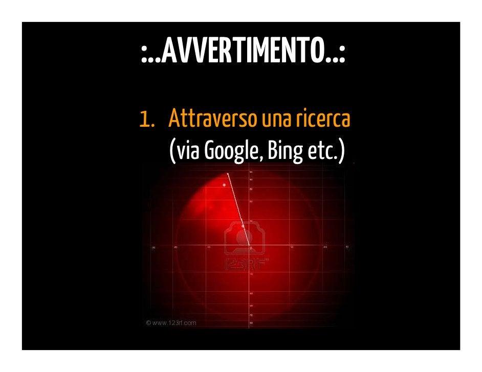 :..AVVERTIMENTO..:                 1. Attraverso una ricerca1) Posizionati                    (via Google, Bing etc.)