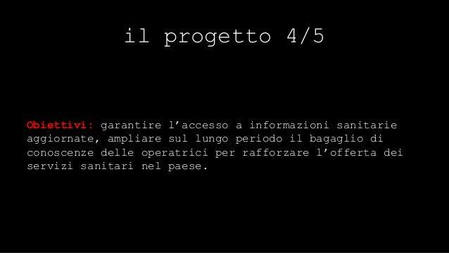 il progetto 5/5  Azioni: acquisto di personal computer, modem e abbonamenti  a internet a disposizione delle operatrici ne...
