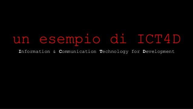 un esempio di ICT4D  Information & Communication Technology for Development