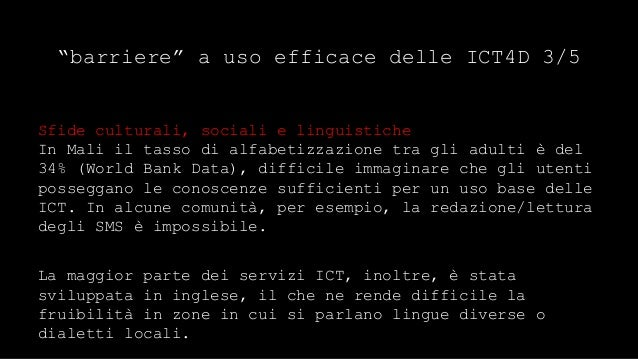 """""""barriere"""" a uso efficace delle ICT4D 4/5  Differenze tra aree rurali/urbane e tra classi sociali  Bassi salari si traduco..."""