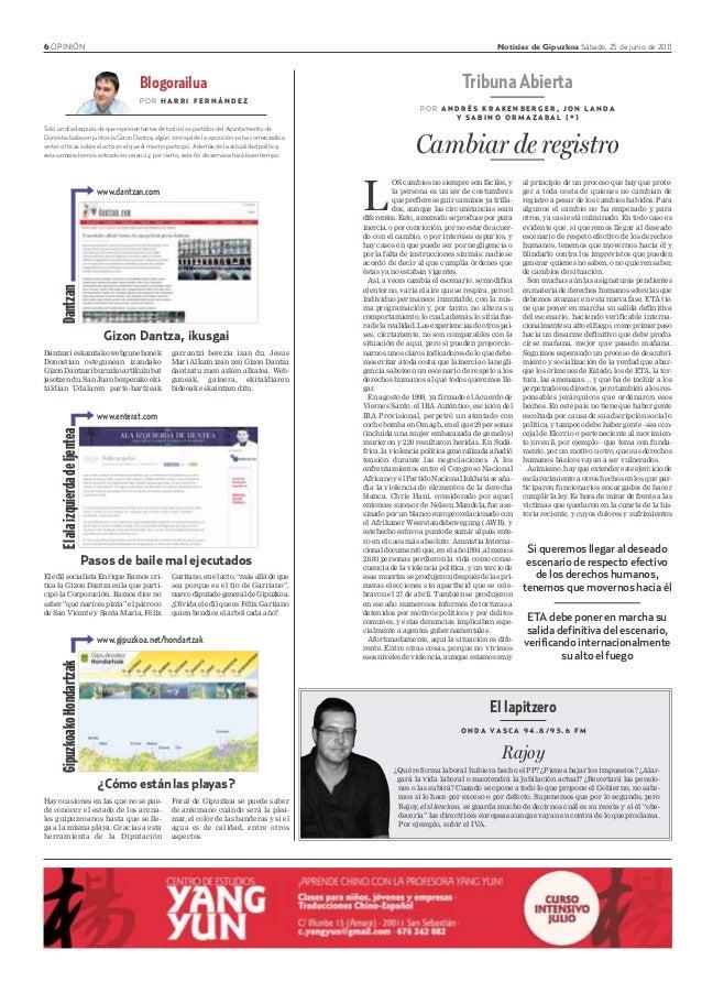 6 OPINIÓN Noticias de Gipuzkoa Sábado, 25 de junio de 2011 Dantzari eskanitako webgune honek Donostian ostegunean izandako...
