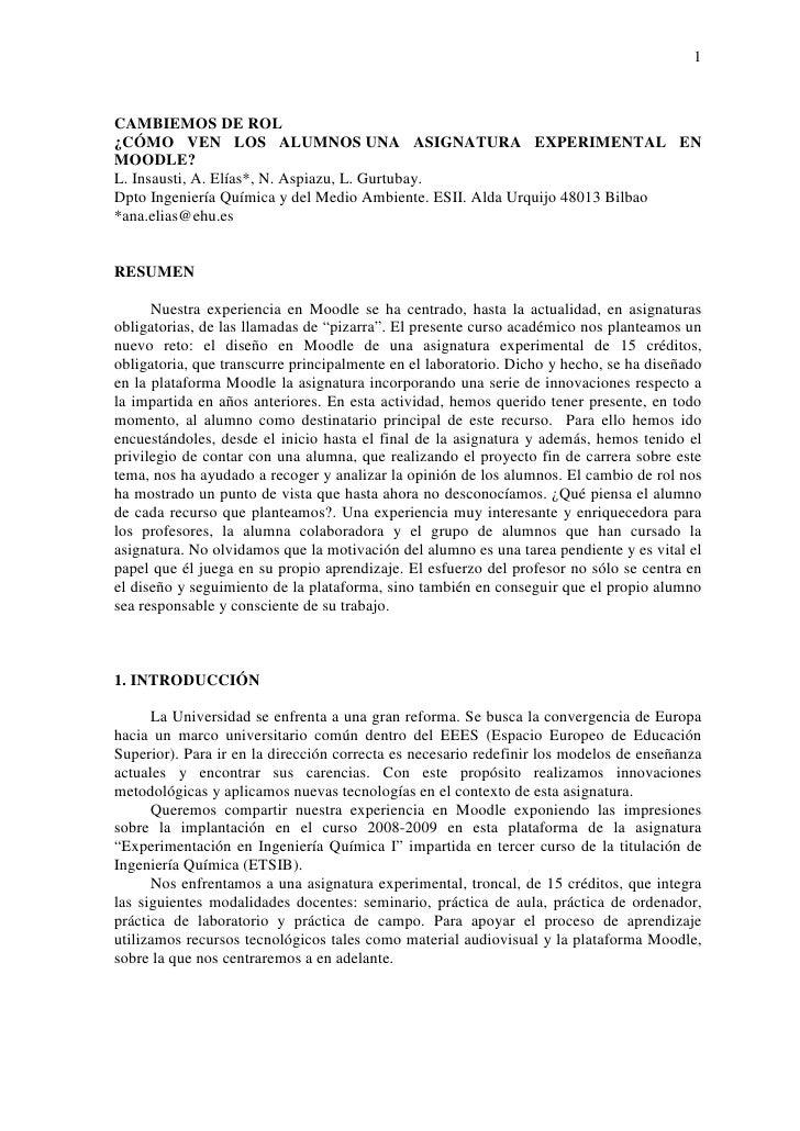 1    CAMBIEMOS DE ROL ¿CÓMO VEN LOS ALUMNOS UNA ASIGNATURA EXPERIMENTAL EN MOODLE? L. Insausti, A. Elías*, N. Aspiazu, L. ...