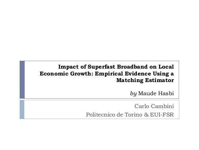 Impact of Superfast Broadband on Local Economic Growth: Empirical Evidence Using a Matching Estimator by Maude Hasbi Carlo...