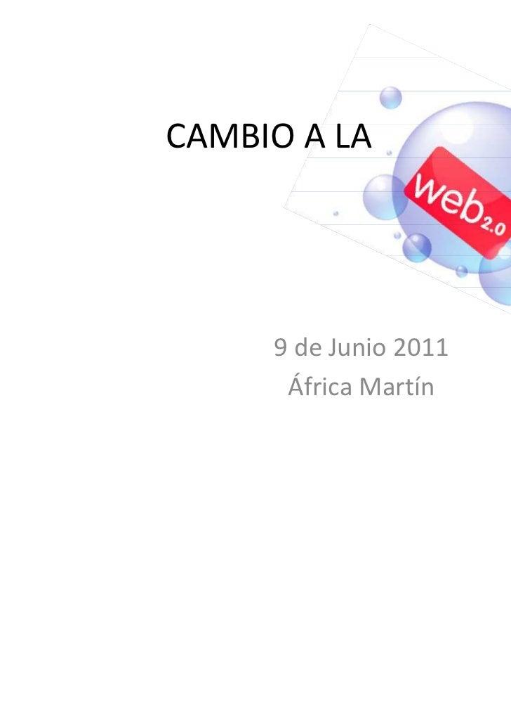 CAMBIO A LA     9 de Junio 2011      África Martín
