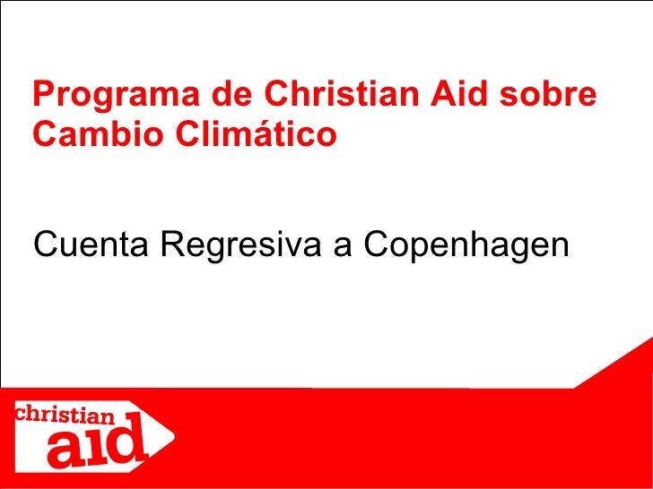 Cuenta Regresiva a Copenhagen Programa de Christian Aid sobre Cambio Climático