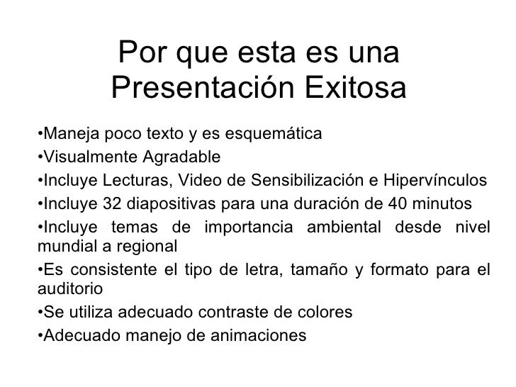 Por que esta es una Presentación Exitosa <ul><li>Maneja poco texto y es esquemática </li></ul><ul><li>Visualmente Agradabl...