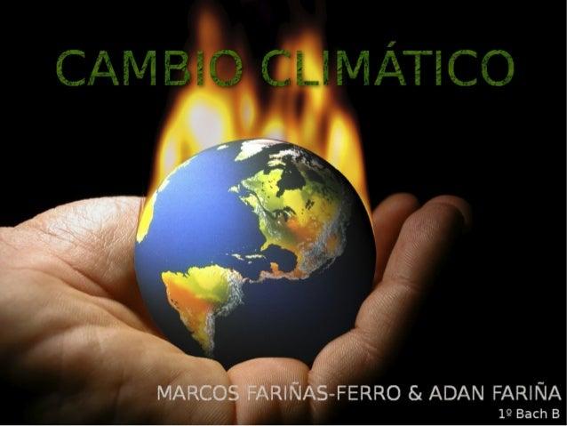  Quentamento global  -Actividades humanas causantes do quentamento global  -Evidencias do quentamento global   Consecuen...