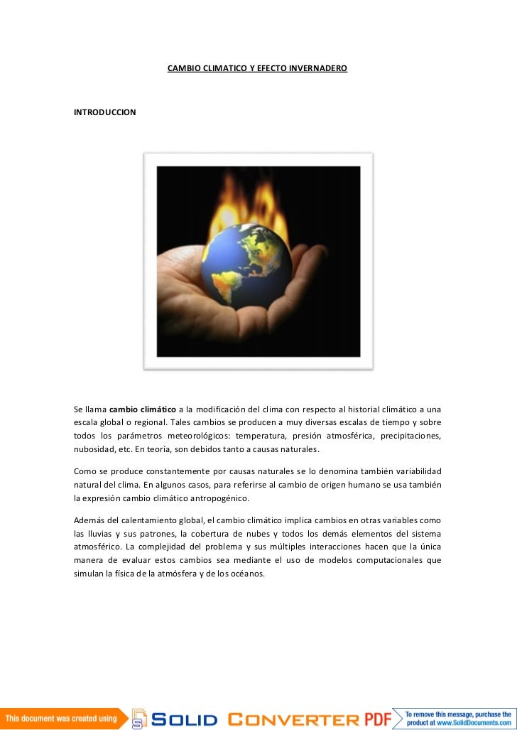 CAMBIO CLIMATICO Y EFECTO INVERNADEROINTRODUCCIONSe llama cambio climático a la modificación del clima con respecto al his...