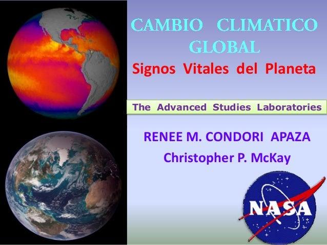 Signos Vitales del Planeta RENEE M. CONDORI APAZA Christopher P. McKay The Advanced Studies Laboratories