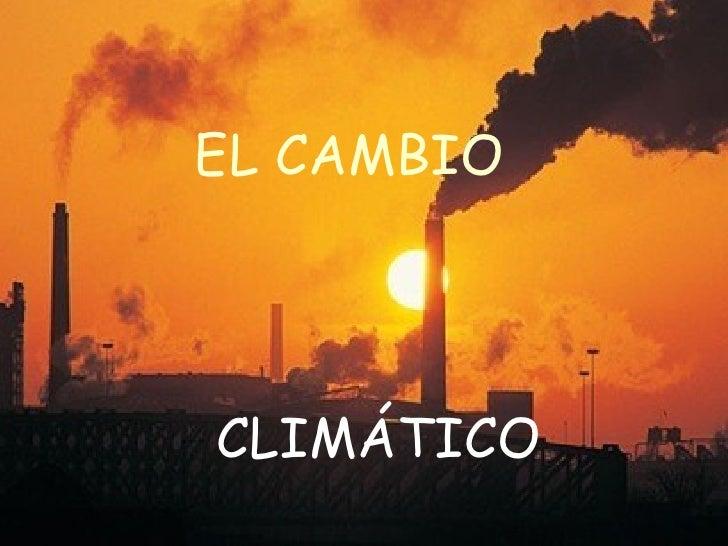 EL CAMBIOCLIMÁTICO