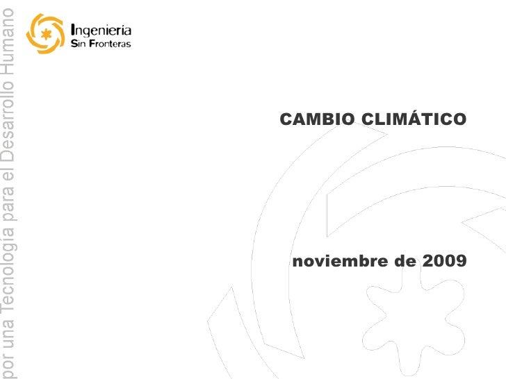 CAMBIO CLIMÁTICO noviembre de 2009