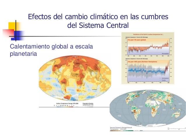 Calentamiento global a escala planetaria Efectos del cambio climático en las cumbres del Sistema Central