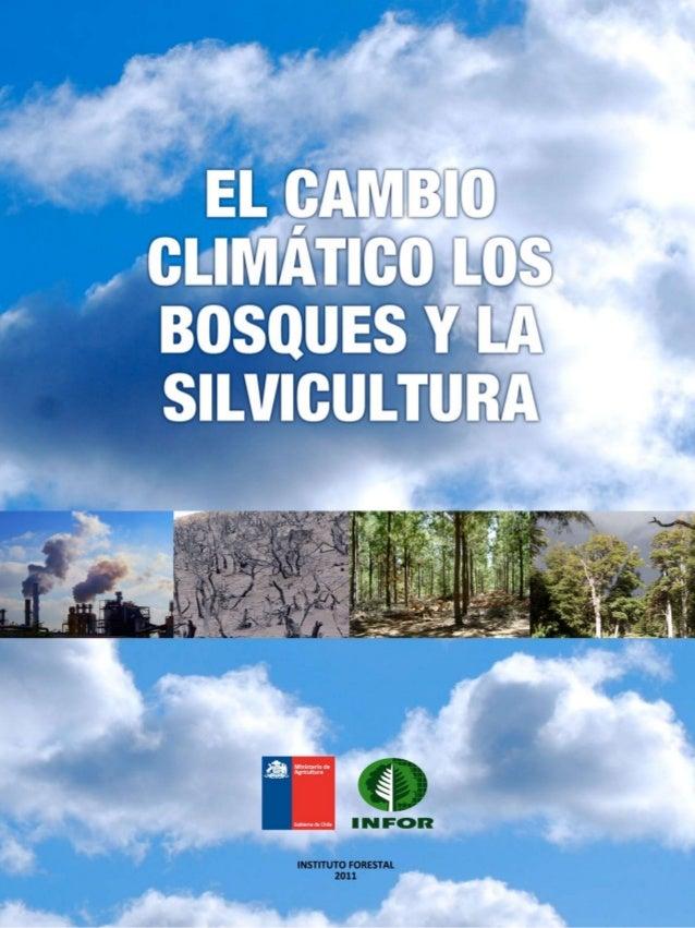 EL CAMBIO CLIMÁTICO LOSBOSQUES Y LA SILVICULTURA                        EDITORES   Roberto Ipinza Carmona y Santiago Barro...