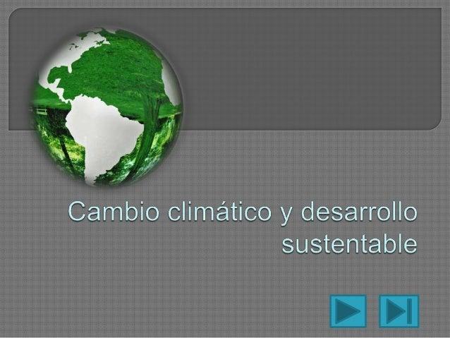  Que es el cambio climático  Términos  Conceptos  Calentamiento global  Cambio climático – calentamiento global  El ...