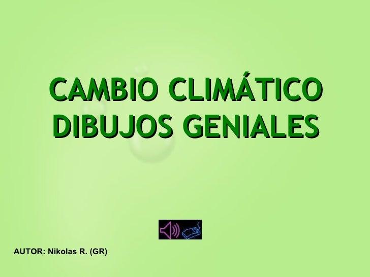 CAMBIO CLIMÁTICO DIBUJOS GENIALES AUTOR: Nikolas R. (GR)