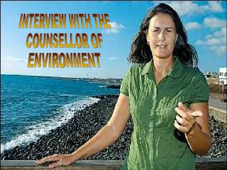 INTERVIEW WITH THE COUNSELLOR OF ENVIRONMENT