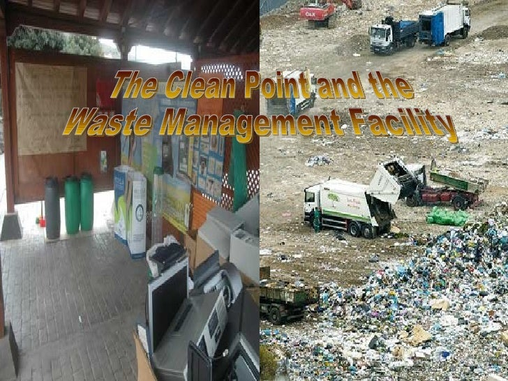 The Clean Point and the  Waste Management Facility