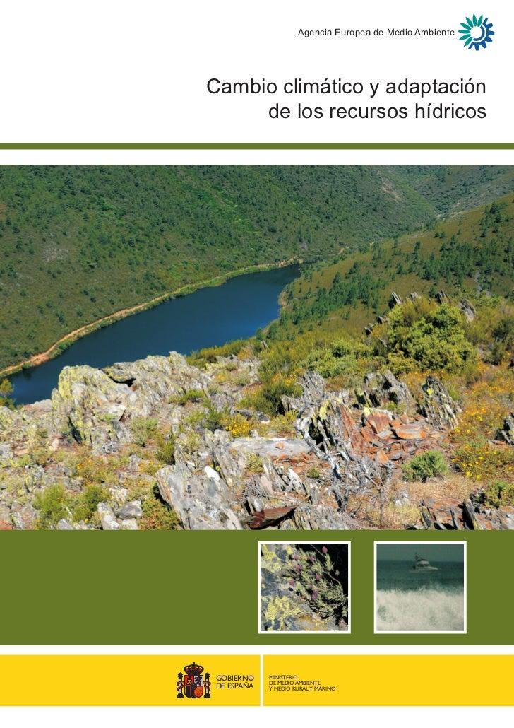 Agencia Europea de Medio AmbienteCambio climático y adaptación     de los recursos hídricosGOBIERNO    MINISTERIO         ...