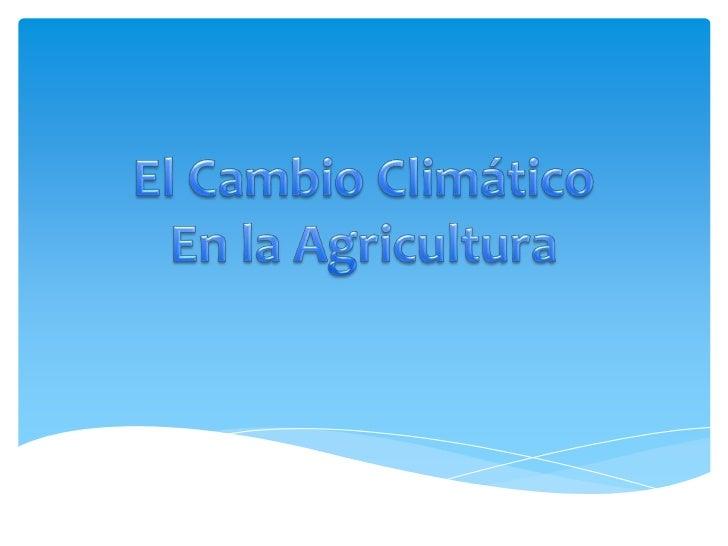 Escenarios de CambioPara el estudio se utilizaron los escenarios A2 y B2 del IPCC poridentificar en ellos algunas caracter...