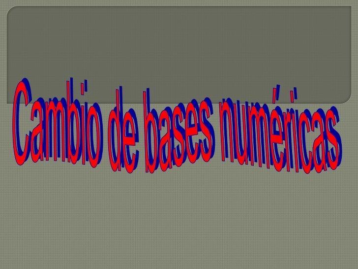 Cambio de bases numéricas<br />