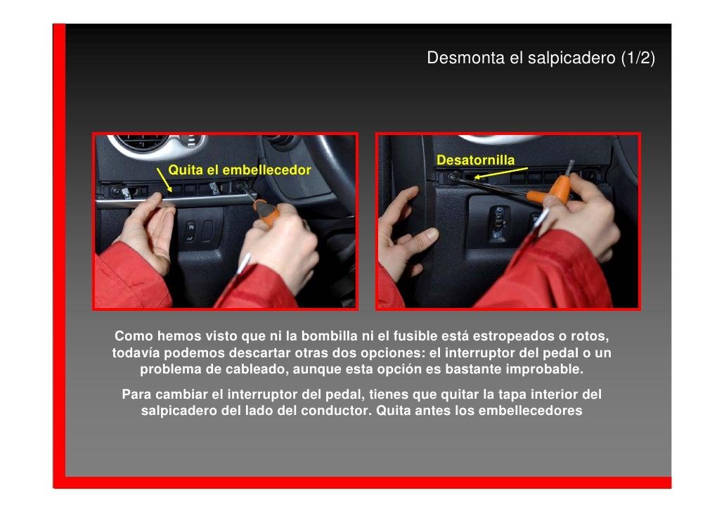 Cambiar el interruptor del pedal del freno - Embellecedores de luz ...