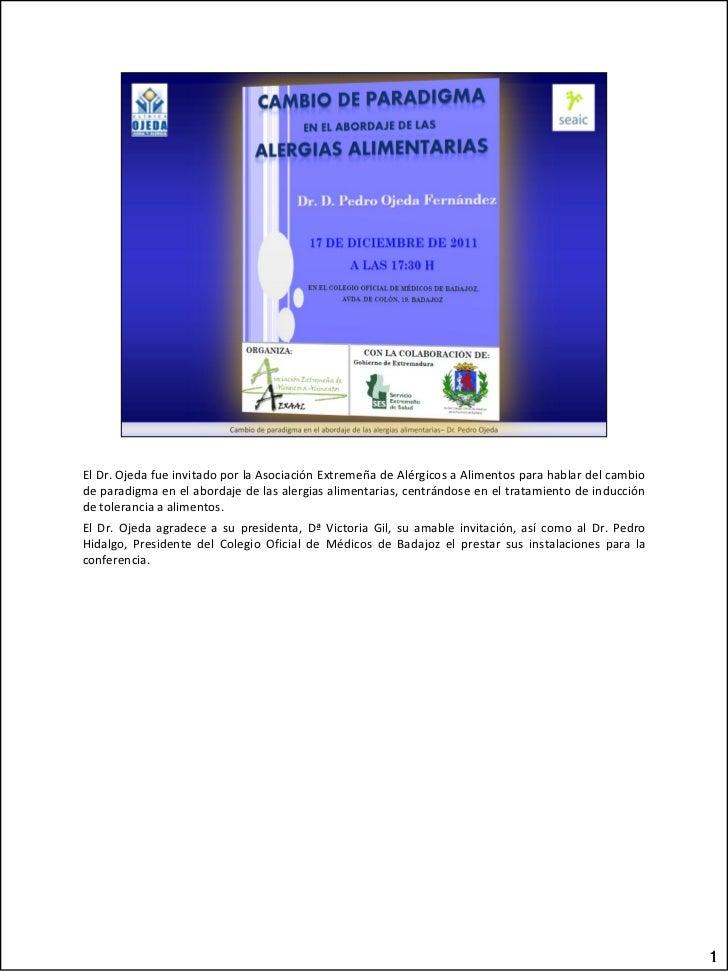 El Dr. Ojeda fue invitado por la Asociación Extremeña de Alérgicos a Alimentos para hablar del cambiode paradigma en el ab...